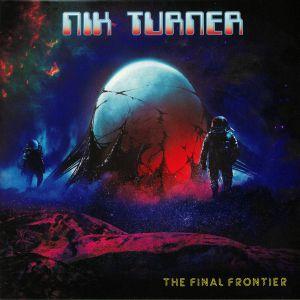 TURNER, Nik - The Final Frontier