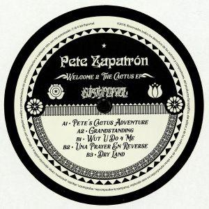 ZAPATRON, Pete - Welcome 2 The Cactus EP
