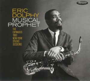 DOLPHY, Eric - Musical Prophet: The Expanded 1963 New York Studio Sessions