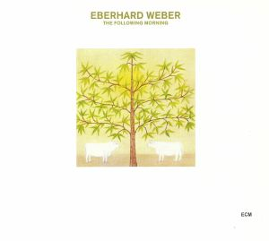 WEBER, Eberhard - The Following Morning