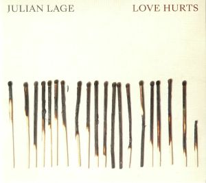 LAGE, Julian - Love Hurts