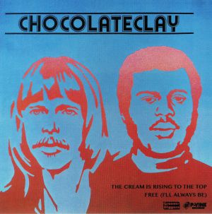 CHOCOLATECLAY - The Cream Is Rising To The Top