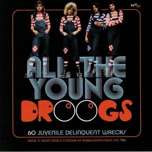 VARIOUS - All The Young Droogs: 60 Juvenile Delinquent Wrecks