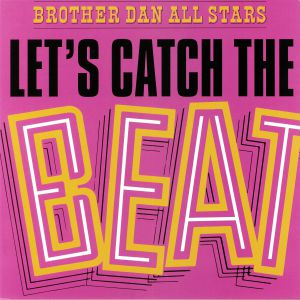 BROTHER DAN ALL STARS - Let's Catch The Beat