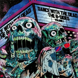 DANCE WITH THE DEAD - The B Sides Volume 1