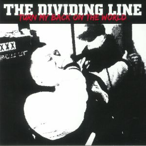 DIVIDING LINE, The - Turn My Back On The World