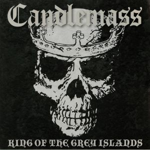 CANDLEMASS - The King Of The Grey Islands