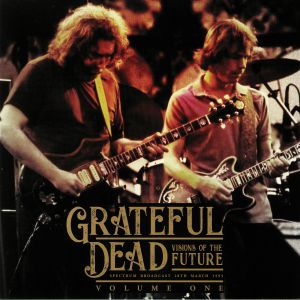 GRATEFUL DEAD - Visions Of The Future Volume 1: Spectrum Broadcast 18th March 1995
