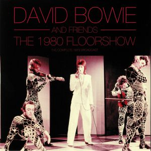 BOWIE, David/VARIOUS - The 1980 Floorshow: The Complete 1973 Broadcast
