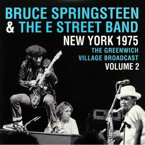 SPRINGSTEEN, Bruce/THE E STREET BAND - New York 1975: The Greenwich Village Broadcast Vol 2