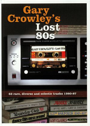 CROWLEY, Gary/VARIOUS - Gary Crowley's Lost 80s