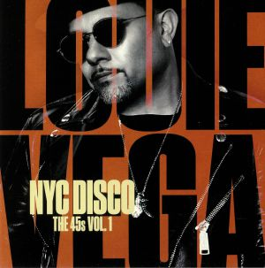 VEGA, Louie - NYC Disco: The 45s Vol 1