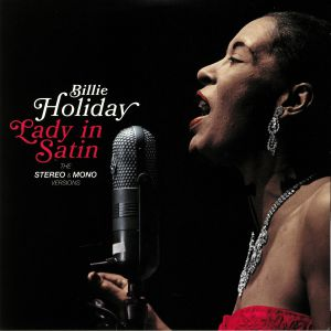 HOLIDAY, Billie - Lady In Satin: The Original Stereo & Mono Versions