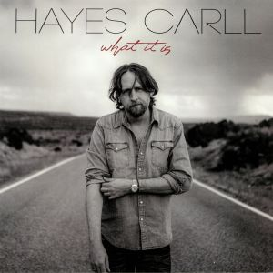 CARLL, Hayes - What It Is