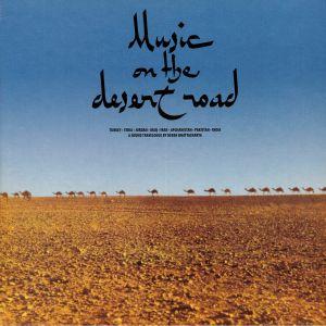 BHATTACHARYA, Deben - Music On The Desert Road (remastered)