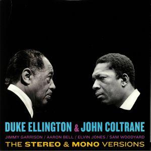 ELLINGTON, Duke/JOHN COLTRANE - Duke Ellington & John Coltrane: The Original Stereo & Mono Versions