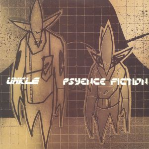 UNKLE - Psyence Fiction (reissue)