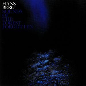 BERG, Hans - Sounds Of The Forest Forgotten