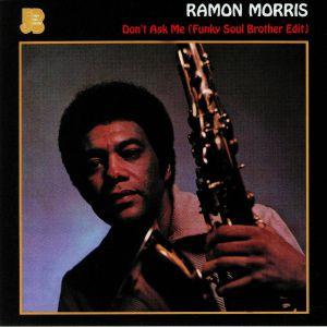 MORRIS, Ramon - Don't Ask Me