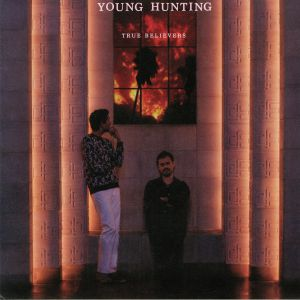 YOUNG HUNTING - True Believers