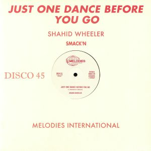 WHEELER, Shahid - Just One Dance Before You Go