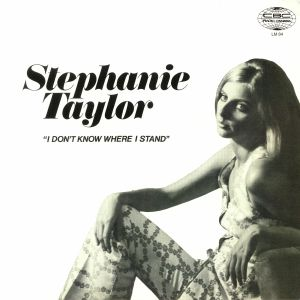 TAYLOR, Stephanie - I Don't Know Where I Stand (reissue)