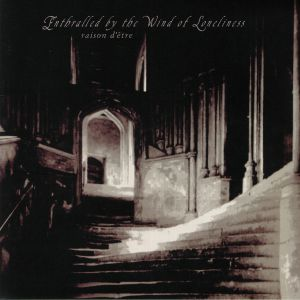 RAISON D'ETRE - Enthralled By The Wind Of Loneliness