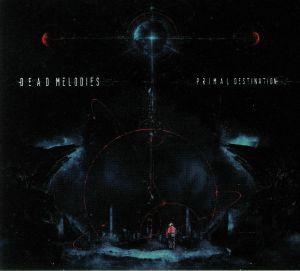 DEAD MELODIES - Primal Destination