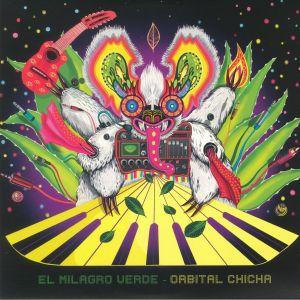 EL MILAGRO VERDE - Orbital Chicha