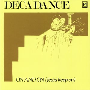 DECADANCE - On & On (Fears Keep On)