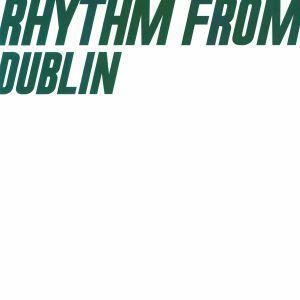 FORBES, Dylan/BERNARD'S SON/QUINTON CAMPBELL/ADAMANT - Rhythm From Dublin