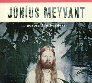 MEYVANT, Junius - Across The Borders