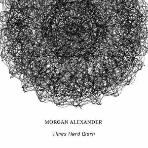ALEXANDER, Morgan - Times Hard Worn