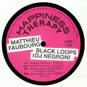 FAUBOURG, Matthieu/BLACK LOOPS aka DJ NEGRONI - Happiness Therapy Split Vol 3