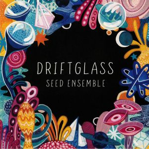 SEED ENSEMBLE - Driftglass