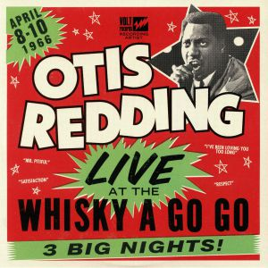 REDDING, Otis - Live At The Whisky A Go Go: 3 Big Nights!