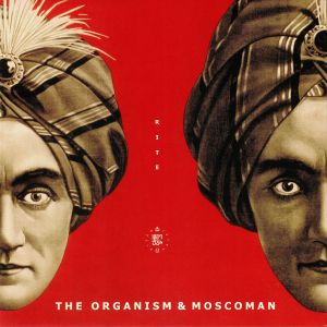 ORGANISM, The/MOSCOMAN - Rite EP
