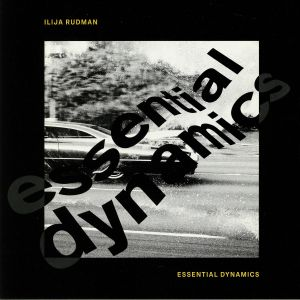RUDMAN, Ilija - Essential Dynamics (feat Kai Alce, Ashley Beedle, Fred Everything remixes)