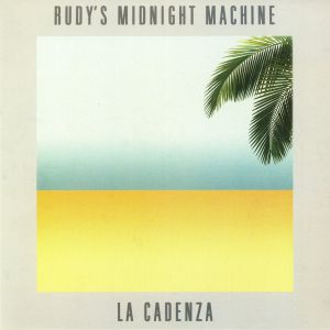 RUDY'S MIDNIGHT MACHINE - La Cadenza