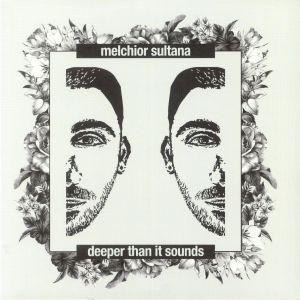 SULTANA, Melchior - Deeper Than It Sounds
