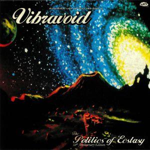 VIBRAVOID - The Politics Of Ecstasy (10th Anniversary Edition)