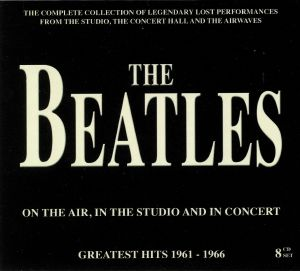BEATLES, The - On The Air In The Studio & In Concert: Greatest Hits 1961-1966