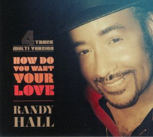 HALL, Randy - How Do You Want Your Love
