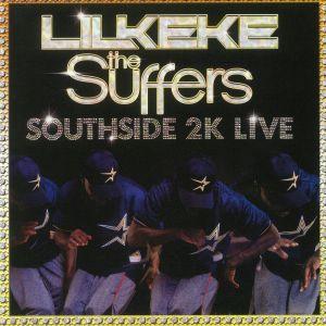 LIL KEKE/THE SUFFERS - Southside 2K Live