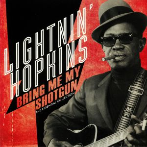 LIGHTNIN' HOPKINS - Bring Me My Shotgun: The Essential Collection