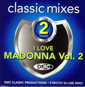 MADONNA/VARIOUS - Classic Mixes: I Love Madonna Volume 2  (Strictly DJ Only)