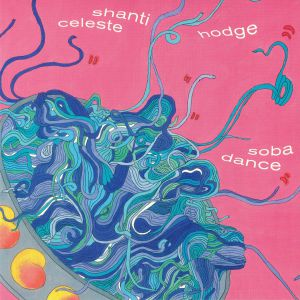 CELESTE, Shanti/HODGE - Soba Dance