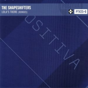 SHAPESHIFTERS, The - Lola's Theme: Remixes