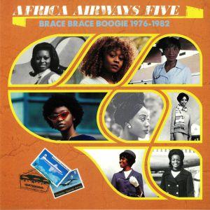 VARIOUS - Africa Airways Five: Brace Brace Boogie 1976-1982