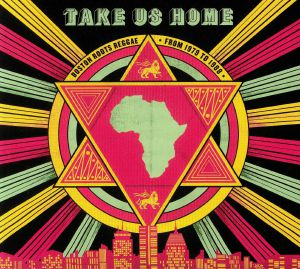 VARIOUS - Take Us Home: Boston Roots Reggae From 1979 To 1988